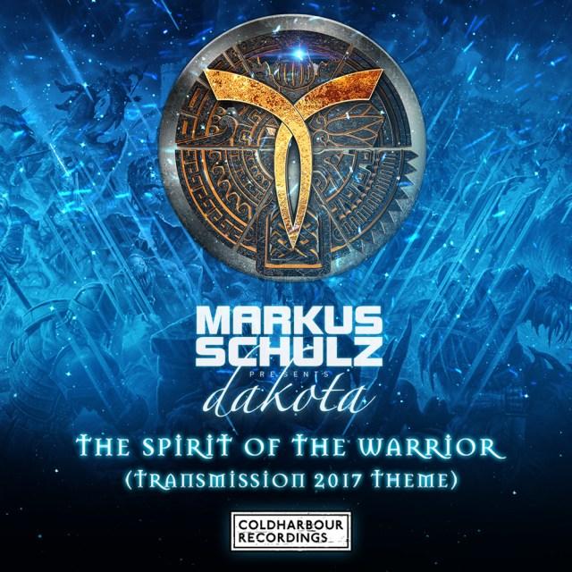 Markus Schulz pres. Dakota - The Spirit Of The Warrior (Transmission 2017 Theme)