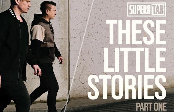 Super8 & Tab – These Little Stories – Part One