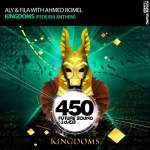 Aly & Fila with Ahmed Romel – Kingdoms (FSOE 450 Anthem)