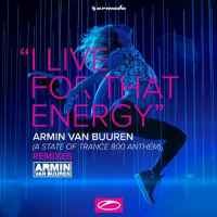 Armin van Buuren - I Live For That Energy (Exis & MaRLo Remixes)