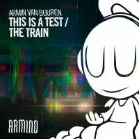 Armin van Buuren - This Is A Test / The Train