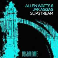 Allen Watts & Jak Aggas - Slipstream