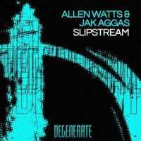 Allen Watts & Jak Aggas - Slipstream