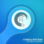 4 Strings & Katty Heath – The Story Of Your Heart
