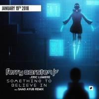 Ferry Corsten & Eric Lumiere - Something To Believe In (Saad Ayub Remix)