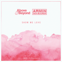 Above & Beyond vs. Armin van Buuren - Show Me Love