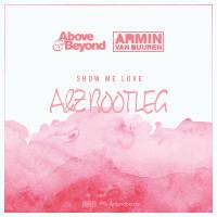 Above & Beyond vs. Armin van Buuren - Show Me Love (A & Z Bootleg)