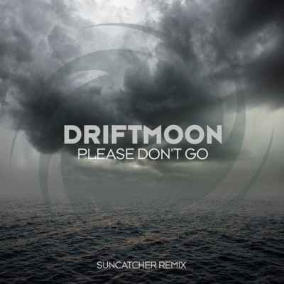 Driftmoon - Please Don't Go (Suncatcher Remix)