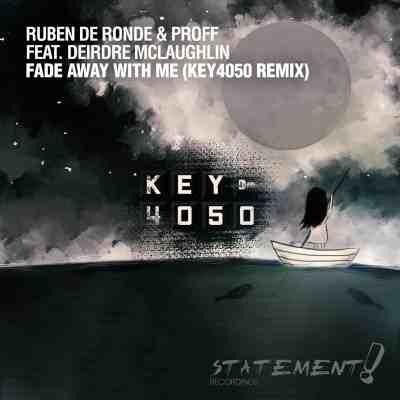 Ruben de Ronde & PROFF feat. Deirdre McLaughlin – Fade Away With Me (Key4050 Remix)