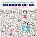 Ruben de Ronde x Elevven feat. Lara – Shadow Of Us (Electronic Family 2019 Anthem)