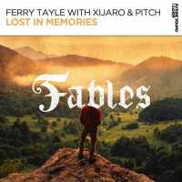 Ferry Tayle with XiJaro & Pitch - Lost In Memories