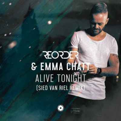 ReOrder & Emma Chatt - Alive Tonight (Sied van Riel Remix)