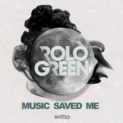 Rolo Green - Music Saved Me
