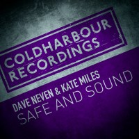 Dave Neven & Kate Miles - Safe and Sound (incl. Mike Saint-Jules Remix)