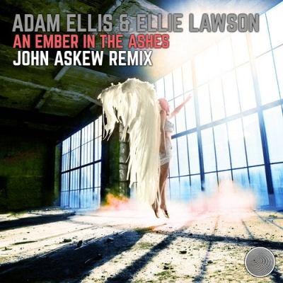 Adam Ellis & Ellie Lawson - An Ember In The Ashes (John Askew Remix)