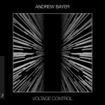 Andrew Bayer – Voltage Control