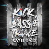 Andrew Rayel x Chukiess & Whackboi - Kick, Bass & Trance