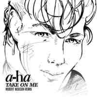 A-Ha - Take On Me (Robert Nickson Remix)