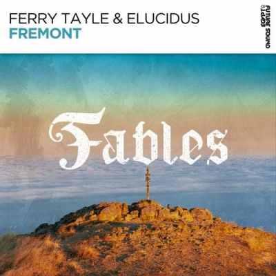 Ferry Tayle & Elucidus - Fremont
