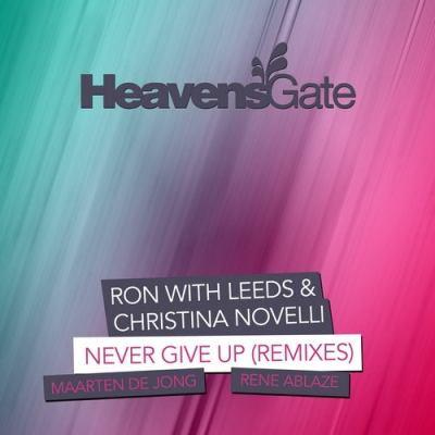 Ron with Leeds & Christina Novelli - Never Give Up (Maarten de Jong & Rene Ablaze Remixes)