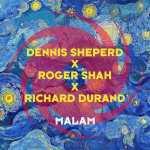 Dennis Sheperd x Roger Shah x Richard Durand – Malam