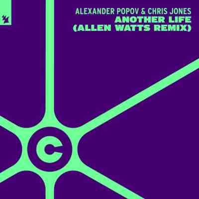 Alexander Popov & Chris Jones - Another Life (Allen Watts Remix)