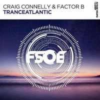 Craig Connelly & Factor B - Tranceatlantic