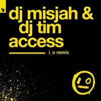 DJ Misjah & DJ Tim - Access (i_o Remix)