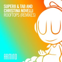 Super8 & Tab and Christina Novelli - Rooftops (Sound Quelle & Maarten De Jong Remixes)