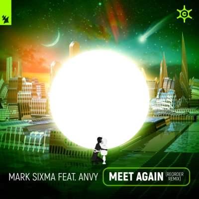 Mark Sixma feat. Anvy - Meet Again (ReOrder Remix)