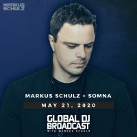 Global DJ Broadcast (21.05.2020) with Markus Schulz & Somna