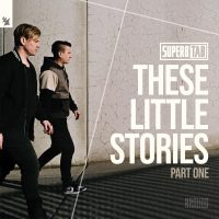 Super8 & Tab - These Little Stories (Part One)