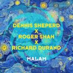 Dennis Sheperd x Roger Shah x Richard Durand – Malam (Richard Durand Remix)