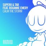 Super8 & Tab feat. Roxanne Emery – Calm The Storm