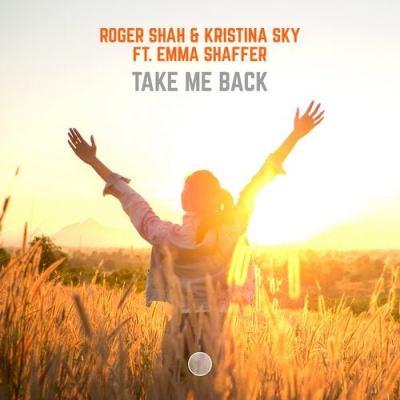 Roger Shah & Kristina Sky feat. Emma Shaffer - Take Me Back