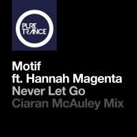 Motif feat. Hannah Magenta - Never Let Go (Ciaran McAuley Remix)