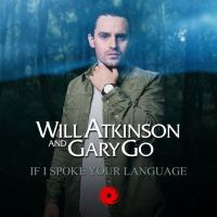 Will Atkinson & Gary Go - If I Spoke Your Language