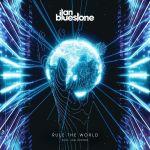 ilan Bluestone feat. Jan Burton – Rule The World