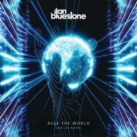 ilan Bluestone feat. Jan Burton - Rule The World