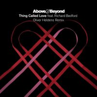 Above & Beyond feat. Richard Bedford - Thing Called Love (Oliver Heldens Remix)