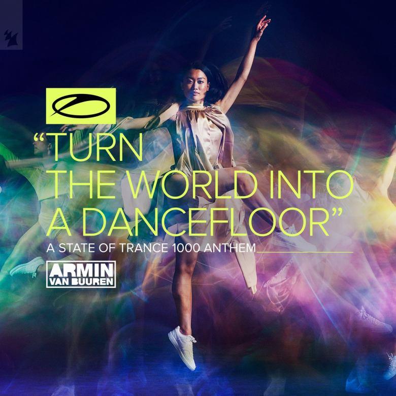 Armin van Buuren - Turn The World Into A Dancefloor (ASOT 1000 Anthem)