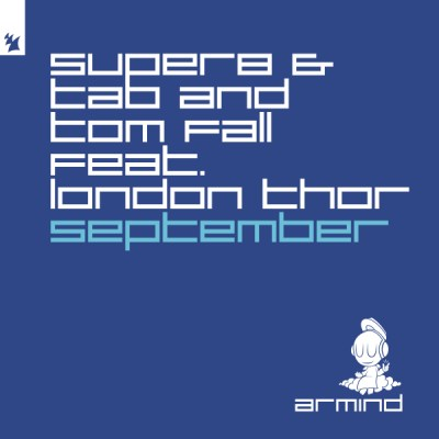 Super8 & Tab and Tom Fall feat. London Thor - September