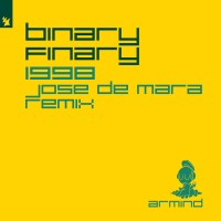 Binary Finary - 1998 (Jose De Mara Remix)