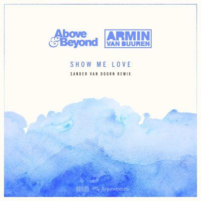 Above & Beyond vs. Armin van Buuren - Show Me Love (Sander van Doorn Remix)
