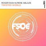 Roger Shah & Rene Ablaze – Twisted World