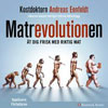 Recension av Andreas Eenfeldts bok Matrevolutionen