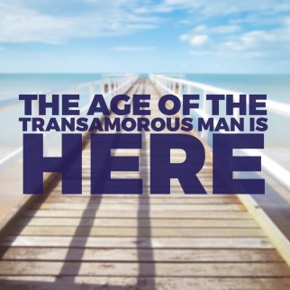age-of-the-transamorous-man