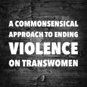 How to stop men from murdering transwomen