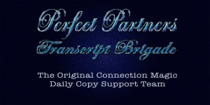 Perfect Partners Transcript Brigade - Daily Copy Scoping and Proofing Team