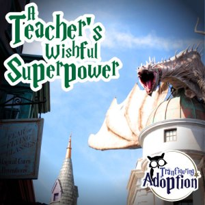 teachers-wishful-superpower-dragon-foster-care-social-media